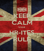 KEEP CALM CUZ HR-ITES RULE - Personalised Poster A4 size