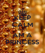 KEEP CALM CUZ I AM A PRINCESS - Personalised Poster A4 size
