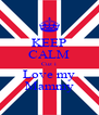 KEEP CALM Cuz i Love my Mammy - Personalised Poster A4 size