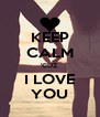 KEEP CALM 'CUZ I LOVE YOU - Personalised Poster A4 size