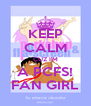 KEEP CALM CUZ I'M A PCFS! FAN GIRL - Personalised Poster A4 size