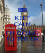 "KEEP CALM CUZ I""M GOING TO THE UK - Personalised Poster A4 size"