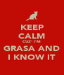 KEEP CALM CUZ' I'M GRASA AND I KNOW IT - Personalised Poster A4 size