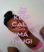KEEP CALM CUZ IMA THUG! - Personalised Poster A4 size