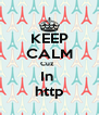 KEEP CALM Cuz   In  http - Personalised Poster A4 size