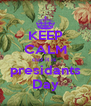 KEEP CALM cuz it is  presidants Day - Personalised Poster A4 size