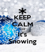 KEEP CALM Cuz It's Snowing - Personalised Poster A4 size