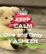 KEEP CALM CUZ ITS THE One and Only YASMEEN - Personalised Poster A4 size