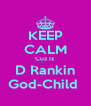 KEEP CALM Cuz Iz D Rankin God-Child  - Personalised Poster A4 size