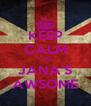 KEEP CALM CUZ JANA'S AWSOME - Personalised Poster A4 size