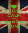 KEEP CALM CUZ MANZ A DON!! - Personalised Poster A4 size