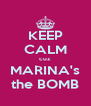 KEEP CALM cuz MARINA's the BOMB - Personalised Poster A4 size