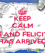 KEEP CALM CUZ ME AND FELICITY HAS ARRIVED - Personalised Poster A4 size