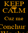 KEEP CALM Cuz me Conchur i OWn shady - Personalised Poster A4 size