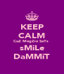 KEEP CALM CuZ MegZie SaYs  sMiLe DaMMiT - Personalised Poster A4 size
