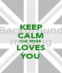 KEEP CALM CUZ MESA LOVES YOU - Personalised Poster A4 size