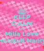 KEEP CALM Cuz Milia Love Hotskull Nanty - Personalised Poster A4 size