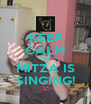 KEEP CALM 'cuz MITZA IS SINGING! - Personalised Poster A4 size