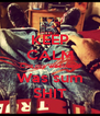 KEEP CALM Cuz my weekend Was sum SHIT - Personalised Poster A4 size