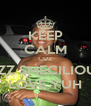 KEEP CALM CUZ MZZ SMECILIOUS LOVE YUH - Personalised Poster A4 size