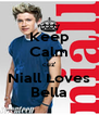 Keep Calm cuz' Niall Loves Bella - Personalised Poster A4 size