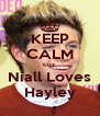 KEEP CALM cuz Niall Loves Hayley - Personalised Poster A4 size