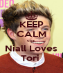 KEEP CALM cuz Niall Loves Tori  - Personalised Poster A4 size
