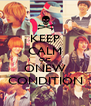 KEEP CALM CUZ ONEW CONDITION - Personalised Poster A4 size