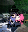 KEEP CALM Cuz OurBirthday Today - Personalised Poster A4 size