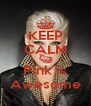 KEEP CALM Cuz P!nk is Awesome - Personalised Poster A4 size