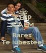KEEP CALM cuz Rares  Te iubestee! - Personalised Poster A4 size