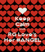 Keep Calm Cuz RG Love's Her #ANGEL - Personalised Poster A4 size
