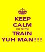 KEEP CALM cuz Slimz TRAIN YUH MAN!!! - Personalised Poster A4 size