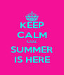 KEEP CALM CUZ SUMMER IS HERE - Personalised Poster A4 size