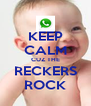 KEEP CALM CUZ THE RECKERS ROCK - Personalised Poster A4 size