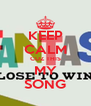 KEEP CALM CUZ THIS MY SONG - Personalised Poster A4 size