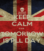 KEEP CALM cuz TOMORROW IS PLL DAY - Personalised Poster A4 size