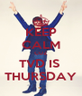 KEEP CALM CUZ TVD IS  THURSDAY - Personalised Poster A4 size