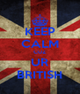 KEEP CALM CUZ UR BRITISH - Personalised Poster A4 size