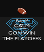 KEEP CALM CUZ WE GON WIN THE PLAYOFFS - Personalised Poster A4 size