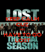 KEEP CALM CUZ WE HAVE TO GO LOST - Personalised Poster A4 size
