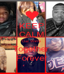 KEEP CALM Cuz We're  Together  Forever - Personalised Poster A4 size