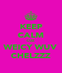 KEEP CALM CUZ WEICY WUV CHELZZZ - Personalised Poster A4 size