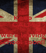 Keep CALM Cuz were leaving School soon!!  - Personalised Poster A4 size