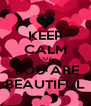 KEEP CALM CUZ YOU ARE BEAUTIFUL - Personalised Poster A4 size