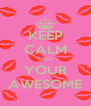 KEEP CALM CUZ YOUR AWESOME - Personalised Poster A4 size