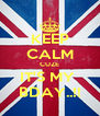 KEEP CALM CUZE IT'S MY  BDAY..!! - Personalised Poster A4 size
