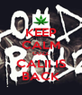 KEEP CALM CUZZ CALII IS BACK - Personalised Poster A4 size