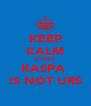 KEEP CALM CYBER KASPA  IS NOT URS - Personalised Poster A4 size