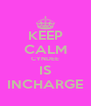 KEEP CALM CYNDEE IS INCHARGE - Personalised Poster A4 size